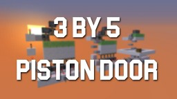 3 by 5 Piston Door