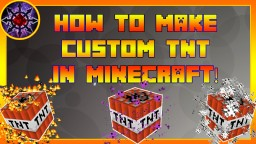 How To Make Custom TNT In Minecraft! Minecraft Map & Project