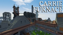 Carrie Furnace (2015) Minecraft Map & Project