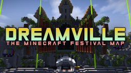 Dreamville Festival Minecraft Map & Project