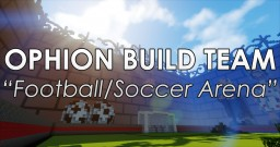 Ophion's Football/Soccer Arena Minecraft Project