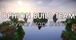 Ophion's Skywar Map: Shrine Minecraft Project