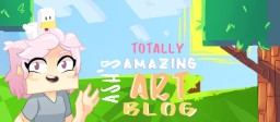 Ash's Totally Amazing Art Blog Minecraft Blog