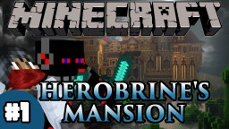 Let's Play Herobrine's Mansion Episode 1 Minecraft Blog Post