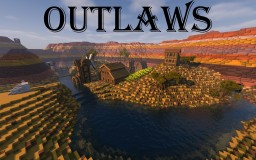 [RPG / PVP world] Outlaws [No download available] Minecraft Project