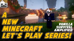 New vanilla survival amplified Minecraft Let's Play series!