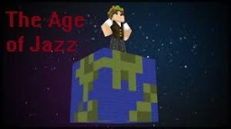 The Age of Jazz Minecraft Project
