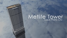 Metlife Tower - LPC Minecraft Map & Project