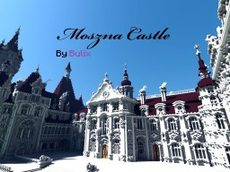 The Moszna Castle | A Gothic and Baroque castle Minecraft Map & Project
