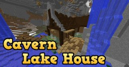 Cavern Lake House Minecraft Project