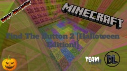 Find The Button 2 (Halloween Edition) Minecraft Project