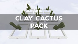 9 Clay Cactus Pack Minecraft Map & Project