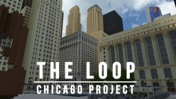 The Loop - Chicago Project  Build Server | Apply Now! Minecraft