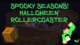SPOOKY SEASONS! Minecraft Halloween Rollercoaster 1.10.2+ Minecraft Map & Project