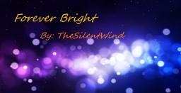 Poem   Forever Bright   TheSilentWind Minecraft Blog