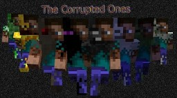 The Corrupted Ones Minecraft Mod