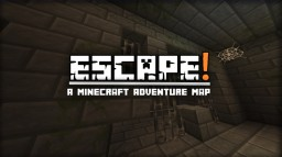 Escape! - Made By ThatGuyIsWill Minecraft Map & Project
