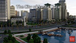 The City of Santa Clara - Operation Realism Minecraft Map & Project