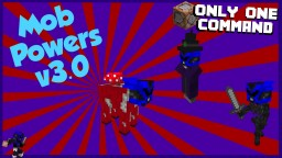 Mob Powers v3.0 in Two Commands Minecraft Map & Project