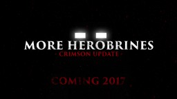 More Herobrines 5.0 | Crimson Update coming 2017 Minecraft Mod