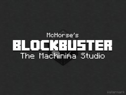 Blockbuster Minecraft Mod