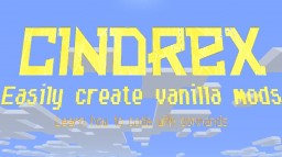Cindrex | Easily create vanilla mods! Minecraft