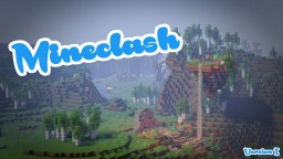 Mineclash | Map by j03ri | v.1.1 | 16w39c Minecraft