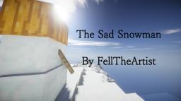 ~The Sad Snowman~ {Fell} Minecraft Blog
