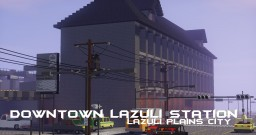 Downtown Lazuli Station - LPC Minecraft Project