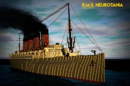 RMS Neurotania - Custom Ship from 1913 (Exterior Only) + Dowload Minecraft Map & Project