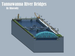 Tannawanna River Bridges - HCP Minecraft