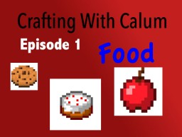 Crafting with Calum - Ep 1 - Food