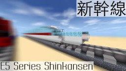JR East | E5 Series Shinkansen | High Speed Train Minecraft Map & Project