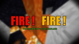 Fire! Fire! by PedroG333 Minecraft Maps 1.11 Minecraft Map & Project