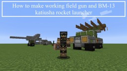 How to make a working field gun and BM-13 Katiusha rocket launcher Minecraft Blog