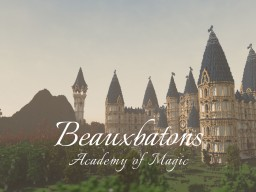 (Outdated) BEAUXBATONS ACADEMY ▶ (Part of the Aurelia Network) Minecraft Project