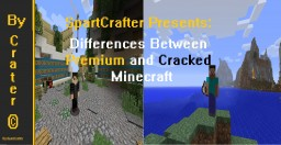 Differences Between Premium and Cracked Minecraft Minecraft Blog Post