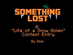 "Something Lost - ""Life of a Snow Golem"" Contest Minecraft Blog Post"