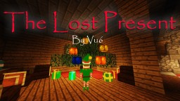 The Lost Present - A Story Centered Map by Vu6 (Creator of Chasing Time) Minecraft Map & Project