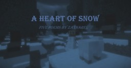 A Heart of Snow (Contest 5th Place) Minecraft Blog Post