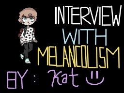 INTERVIEW | Melancholism | Blog