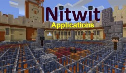 Nitwit ~ Applications, If you Insist Minecraft Blog