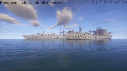 Rovaniemi -class refueling vessel FINAL RELEASE! Minecraft Map & Project