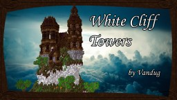 White Cliff Towers [+Download] Minecraft Map & Project