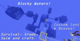 Blocky Waters! (Survival edition) Single And Multiplayer (Finished!) Minecraft Project
