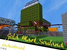 Gold Mart Souland - Quality Delivery - Industrial with Interior 1.10.2 Minecraft Map & Project