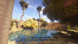 Trees and Plants: Southwest US & Mexico (Coast Redwood update!!) Minecraft Project