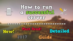 How To Make A Successful Server! 2017 Minecraft Blog