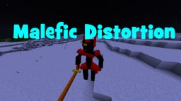 Malefic Distortion Mod For 1.7.10