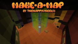 MAKE-A-MAP [MC Version 1.11.2+] Minecraft Map & Project